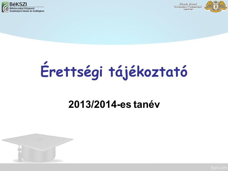 Érettségi tájékoztató 2013/2014-es tanév