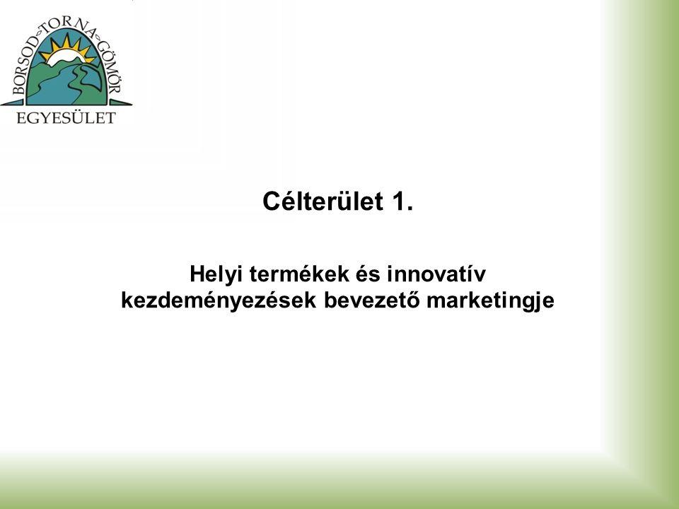 Célterület 1. Helyi termékek és innovatív kezdeményezések bevezető marketingje