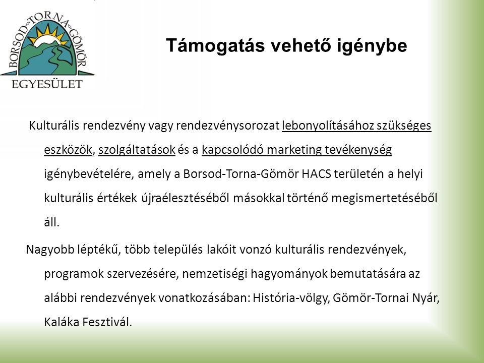Támogatás vehető igénybe Kulturális rendezvény vagy rendezvénysorozat lebonyolításához szükséges eszközök, szolgáltatások és a kapcsolódó marketing tevékenység igénybevételére, amely a Borsod-Torna-Gömör HACS területén a helyi kulturális értékek újraélesztéséből másokkal történő megismertetéséből áll.