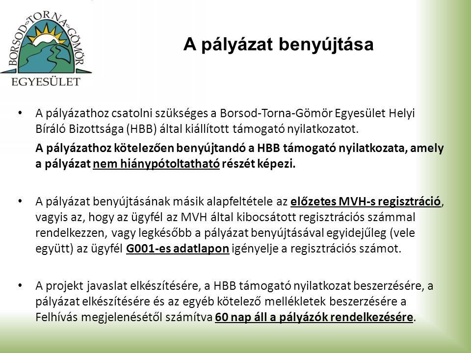 A pályázat benyújtása A pályázathoz csatolni szükséges a Borsod-Torna-Gömör Egyesület Helyi Bíráló Bizottsága (HBB) által kiállított támogató nyilatkozatot.