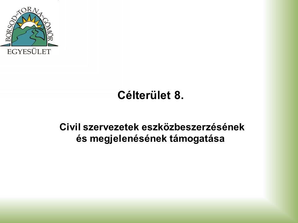 Célterület 8. Civil szervezetek eszközbeszerzésének és megjelenésének támogatása