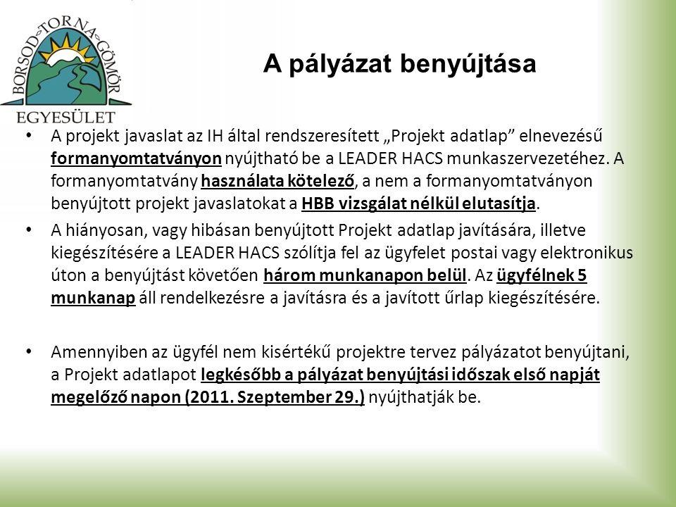 """A pályázat benyújtása A projekt javaslat az IH által rendszeresített """"Projekt adatlap elnevezésű formanyomtatványon nyújtható be a LEADER HACS munkaszervezetéhez."""