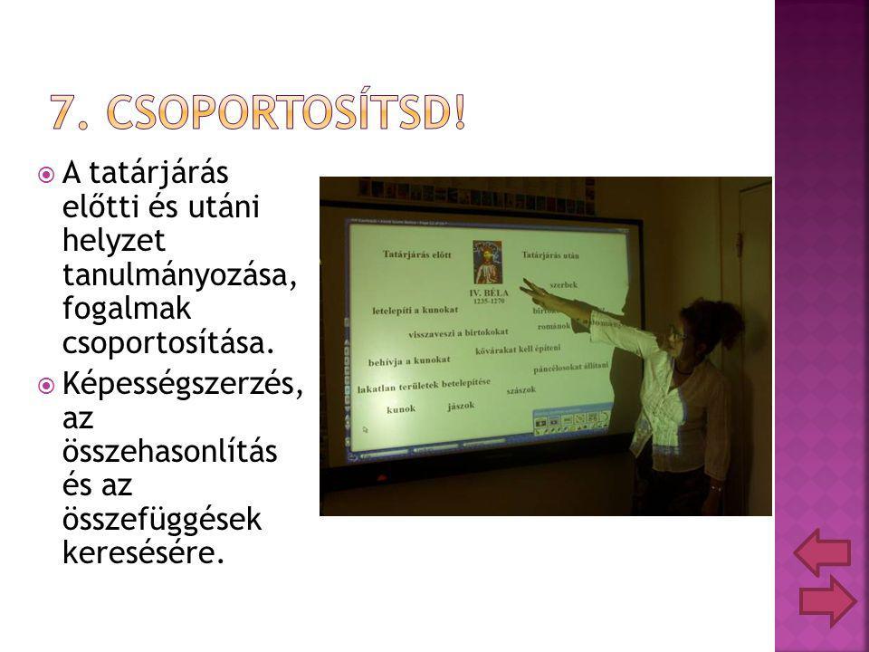 A tatárjárás előtti és utáni helyzet tanulmányozása, fogalmak csoportosítása.
