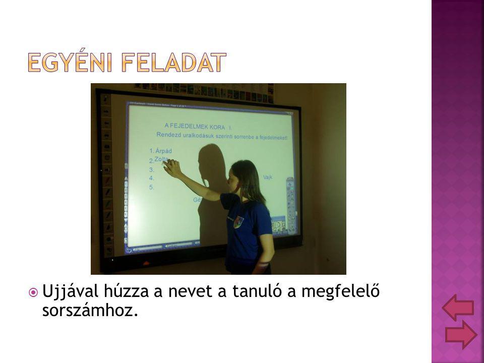  Ujjával húzza a nevet a tanuló a megfelelő sorszámhoz.
