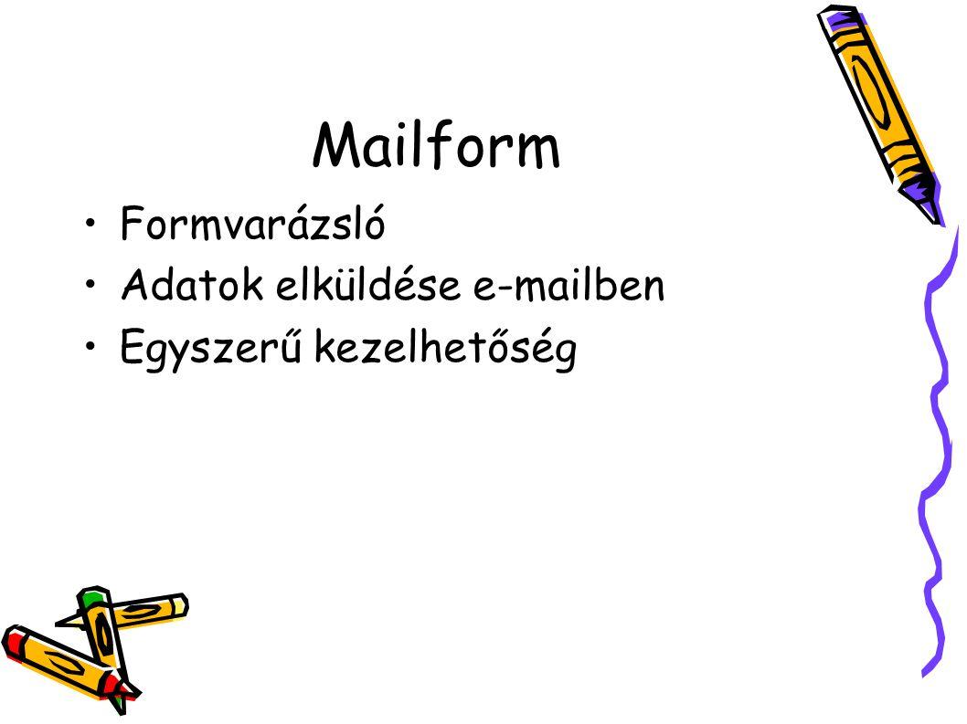 Mailform Formvarázsló Adatok elküldése e-mailben Egyszerű kezelhetőség