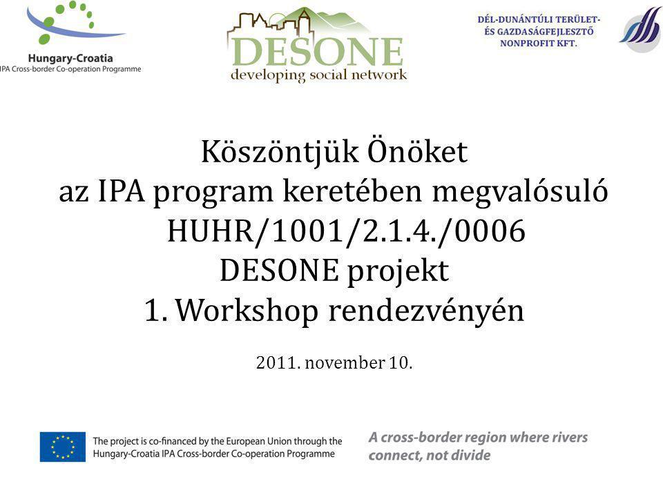 Köszöntjük Önöket az IPA program keretében megvalósuló HUHR/1001/2.1.4./0006 DESONE projekt 1.