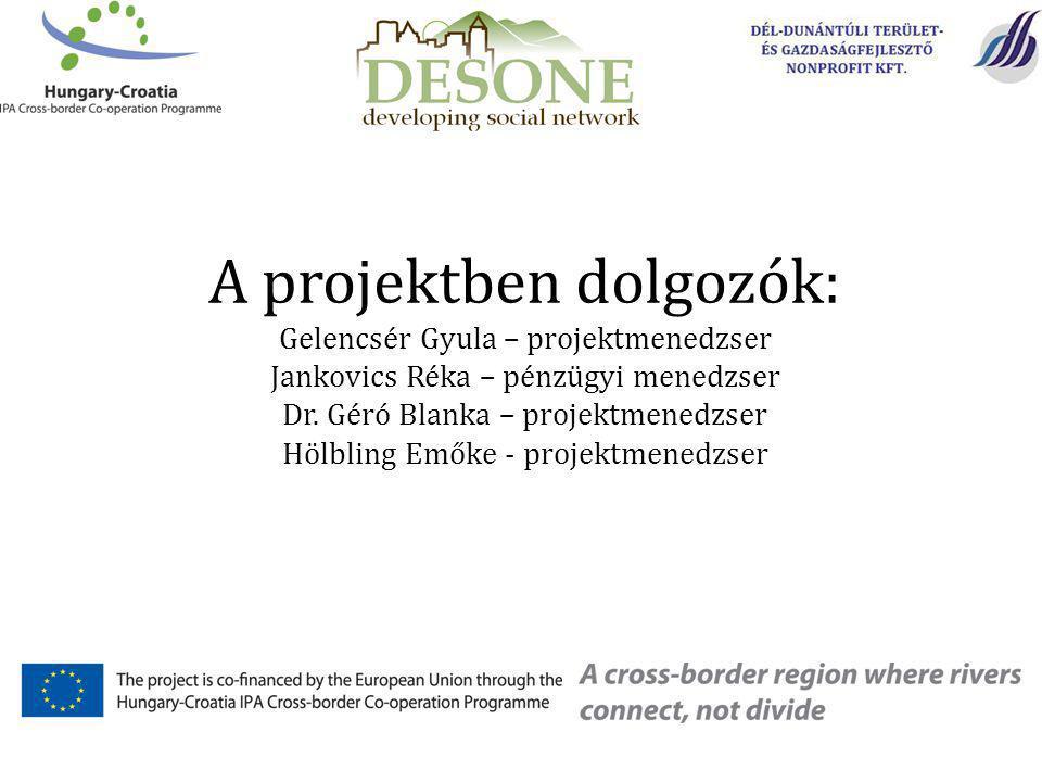A projektben dolgozók: Gelencsér Gyula – projektmenedzser Jankovics Réka – pénzügyi menedzser Dr.