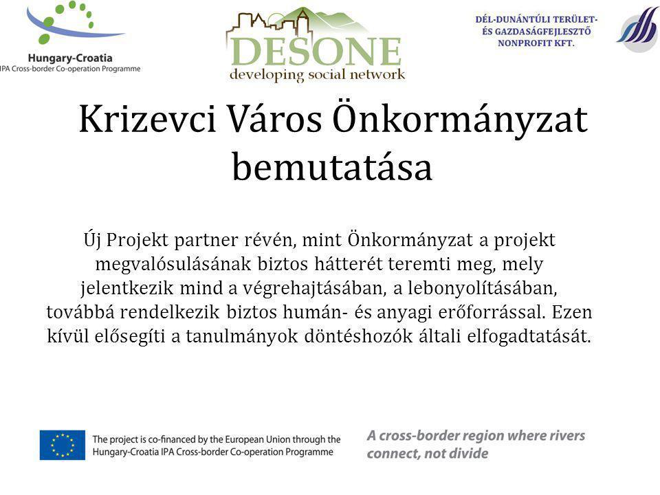 Krizevci Város Önkormányzat bemutatása Új Projekt partner révén, mint Önkormányzat a projekt megvalósulásának biztos hátterét teremti meg, mely jelentkezik mind a végrehajtásában, a lebonyolításában, továbbá rendelkezik biztos humán- és anyagi erőforrással.