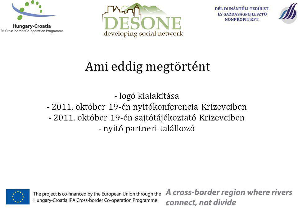 - logó kialakítása - 2011. október 19-én nyitókonferencia Krizevciben - 2011.