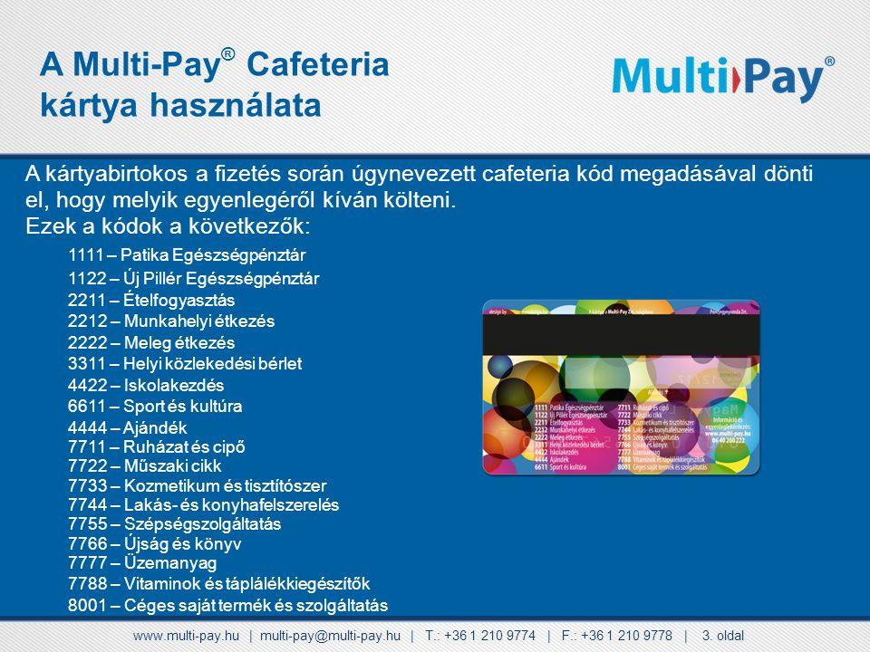 A kártyabirtokos a fizetés során úgynevezett cafeteria kód megadásával dönti el, hogy melyik egyenlegéről kíván költeni.