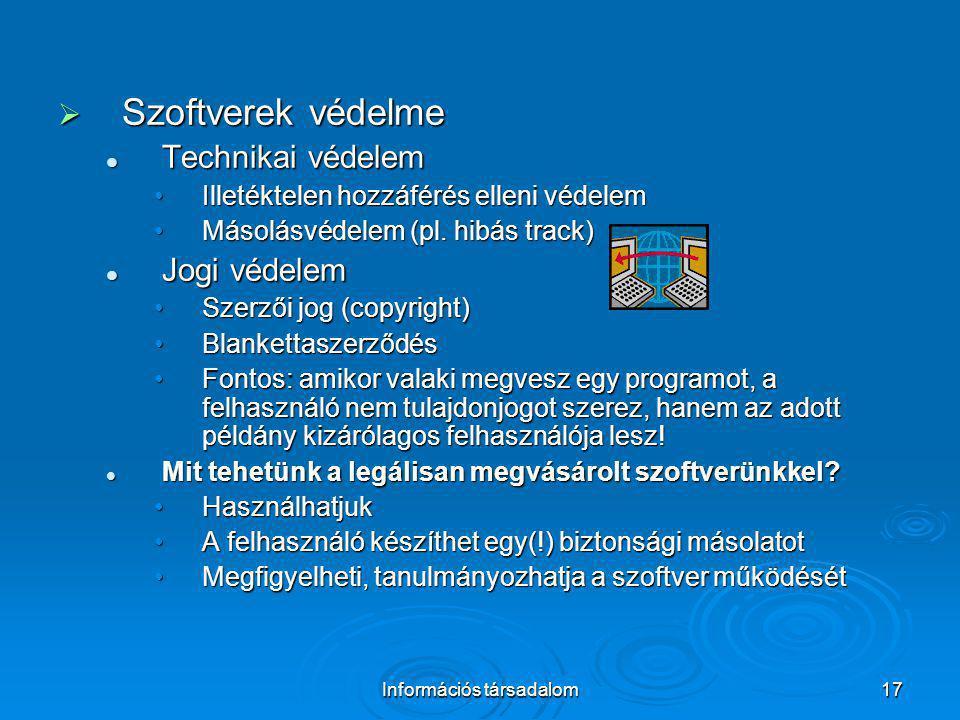 Információs társadalom17  Szoftverek védelme Technikai védelem Technikai védelem Illetéktelen hozzáférés elleni védelemIlletéktelen hozzáférés elleni