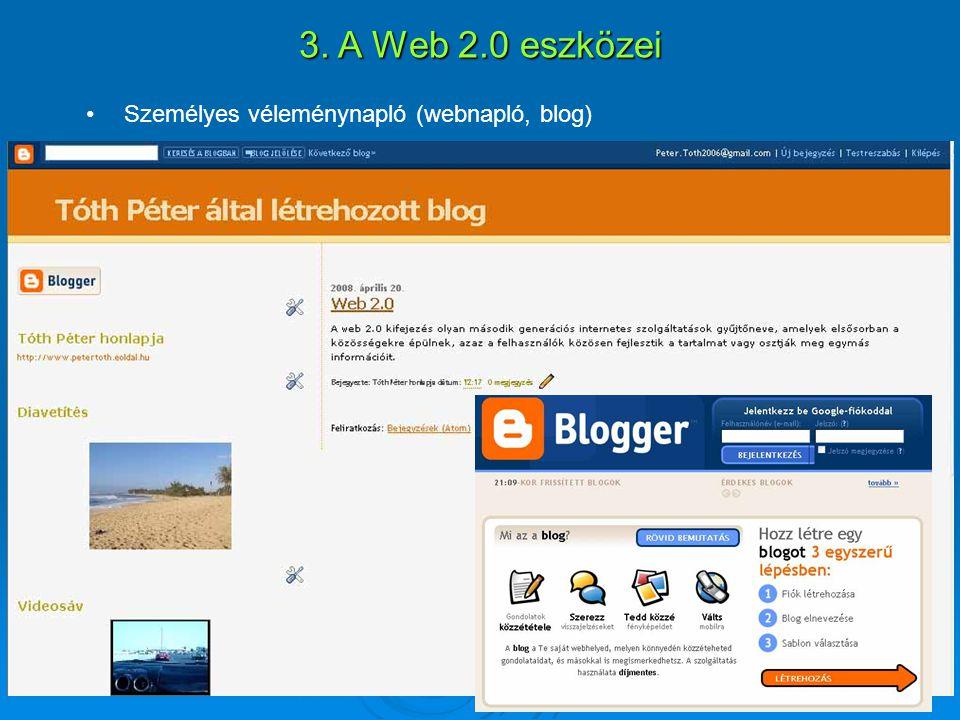 Személyes véleménynapló (webnapló, blog) 3. A Web 2.0 eszközei