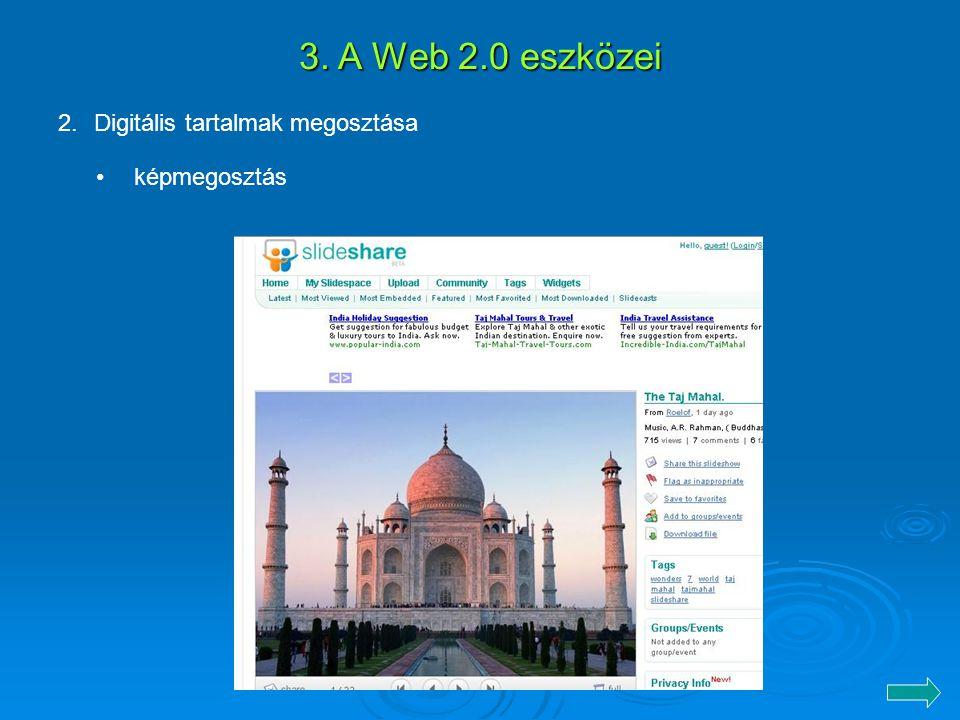 2.Digitális tartalmak megosztása 3. A Web 2.0 eszközei képmegosztás