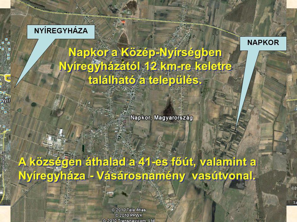 Napkor a Közép-Nyírségben Nyíregyházától 12 km-re keletre található a település.