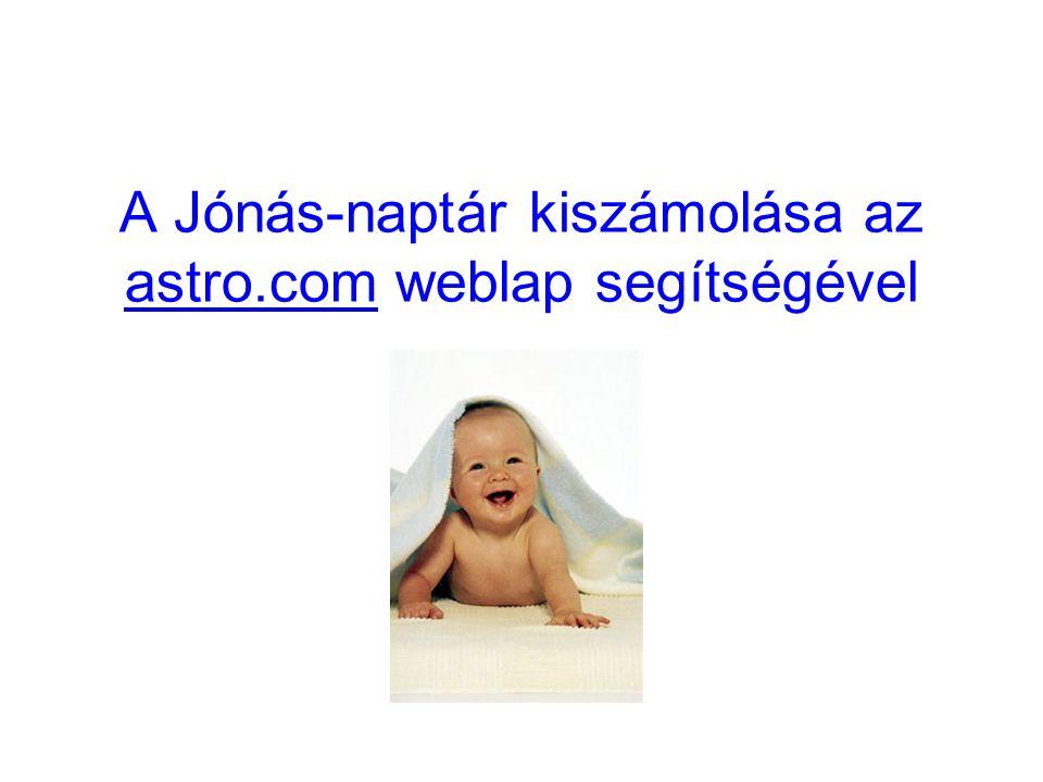 A Jónás-naptár kiszámolása az astro.com weblap segítségével