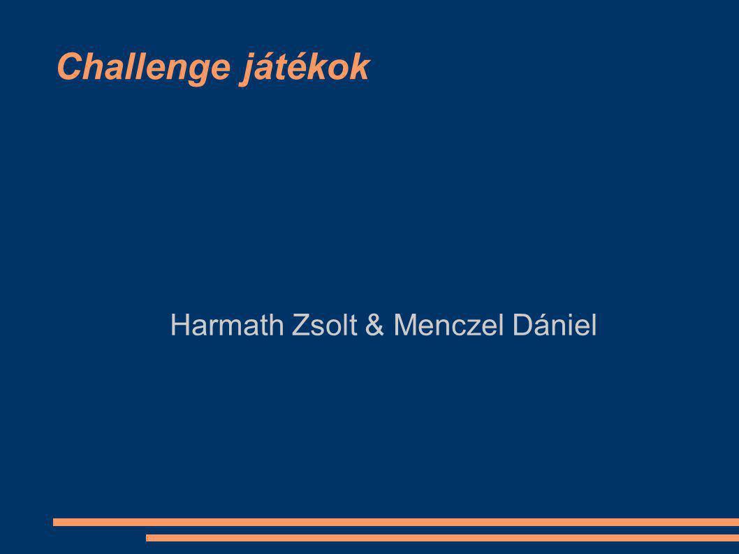 Challenge játékok Harmath Zsolt & Menczel Dániel