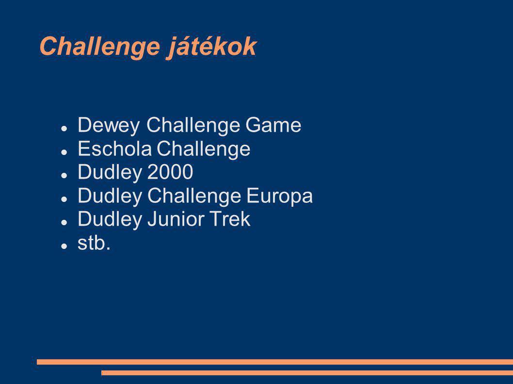 Dewey Challenge Game Teszt jellegű kitalálósdi Cél: Dewey Master Medal Nehezedő kérdések Jó válasz esetén pozitív megerősítés Nagyon kicsiknek http://www.emerson.k12.nj.us/staff/rmkelly/custom/mediacenter/Kids%20Corner/Dewey/Junior/DeweyGame.html