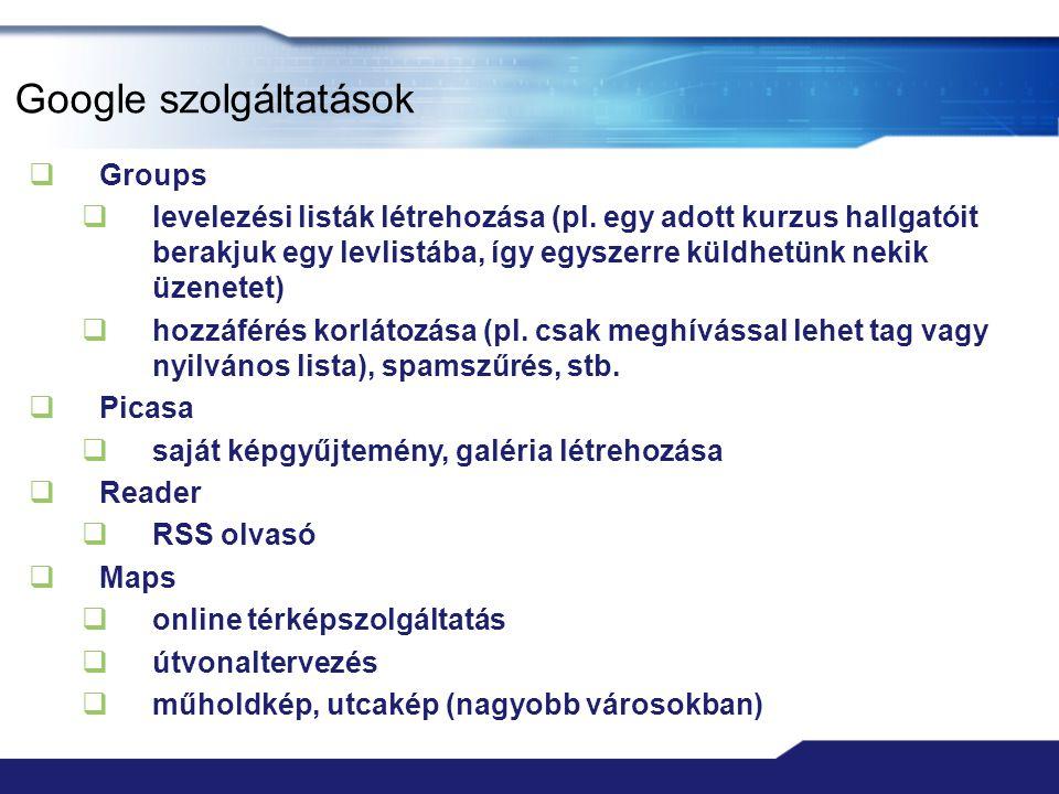 Google szolgáltatások  Groups  levelezési listák létrehozása (pl.