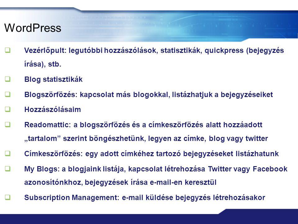WordPress  Widgets  Oldalak  RSS  RSS hírforrás elemeinek megjelenítése  RSS Links  az bejegyzésekhez és a megjegyzésekhez tartozó RSS kihelyezése  SocialVibe  valamilyen jó cél támogatása  Szerzők  Text  tetszőleges szöveg (HTML kód) megjelenítése