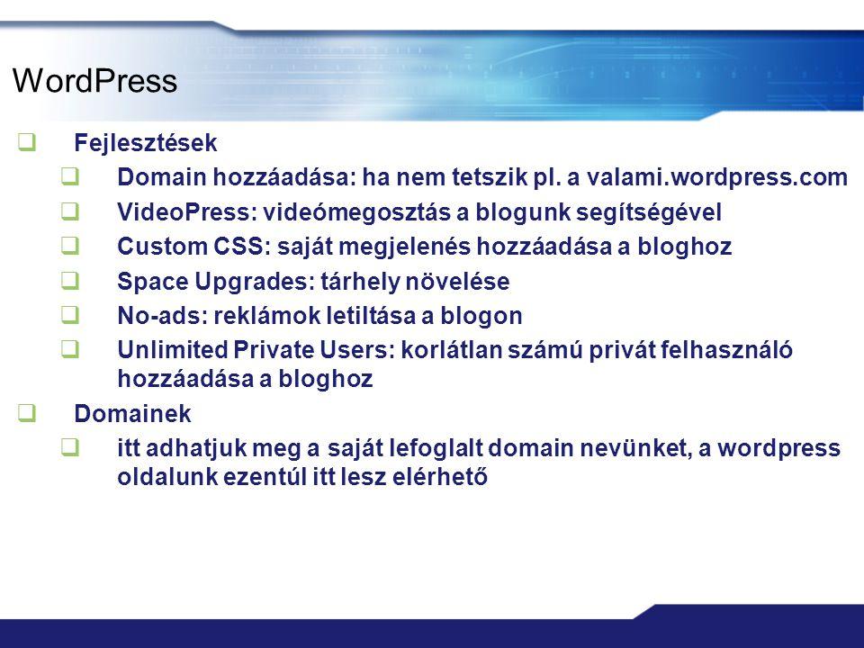 WordPress  Widgets  Top Clicks  azon linkek megjelenítése, melyekre a blognézők legtöbbször kattintottak  Top Rated  a legtöbb szavazatot kapó oldalak, bejegyzések, megjegyzések listázása  Twitter  egy Twitter mikroblog tweet-jeinek megjelenítése  VodPod  webes videó manager, ahol saját listákat alakíthatunk ki videókból, és azokat tehetjük közzé a blogon