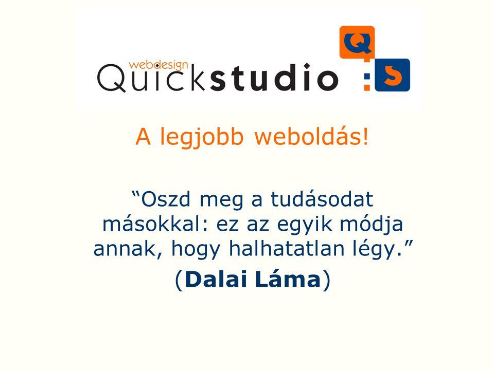 """A legjobb weboldás! """"Oszd meg a tudásodat másokkal: ez az egyik módja annak, hogy halhatatlan légy."""" (Dalai Láma)"""