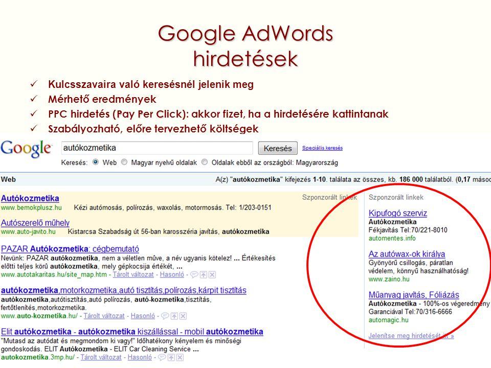 Google AdWords hirdetések Kulcsszavaira való keresésnél jelenik meg Mérhető eredmények PPC PPC hirdetés (Pay Per Click): akkor fizet, ha a hirdetésére