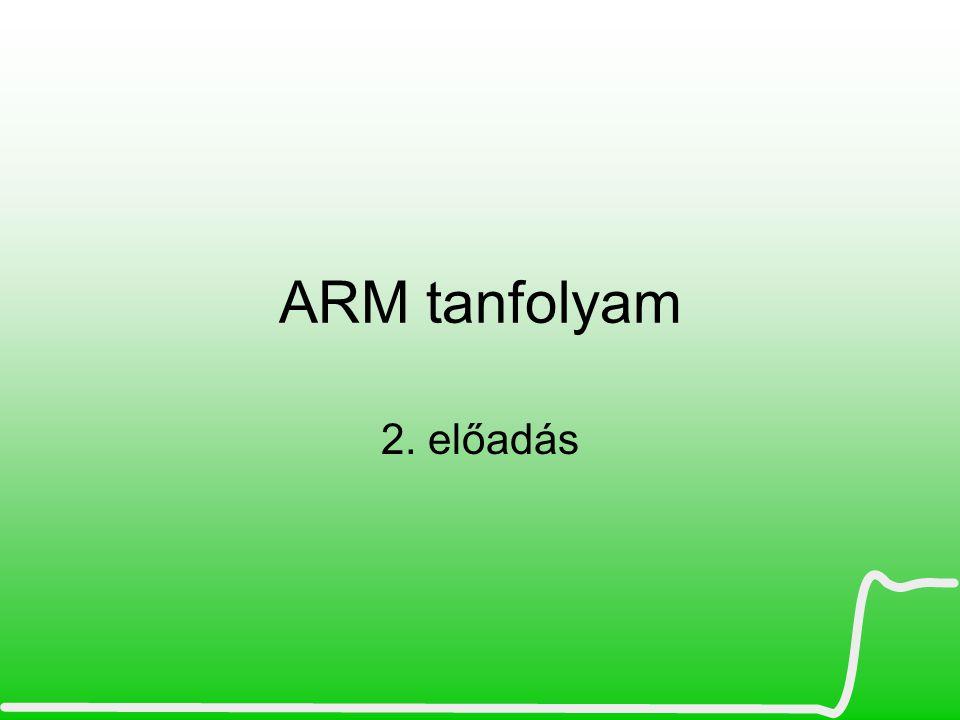 ARM tanfolyam 2. előadás