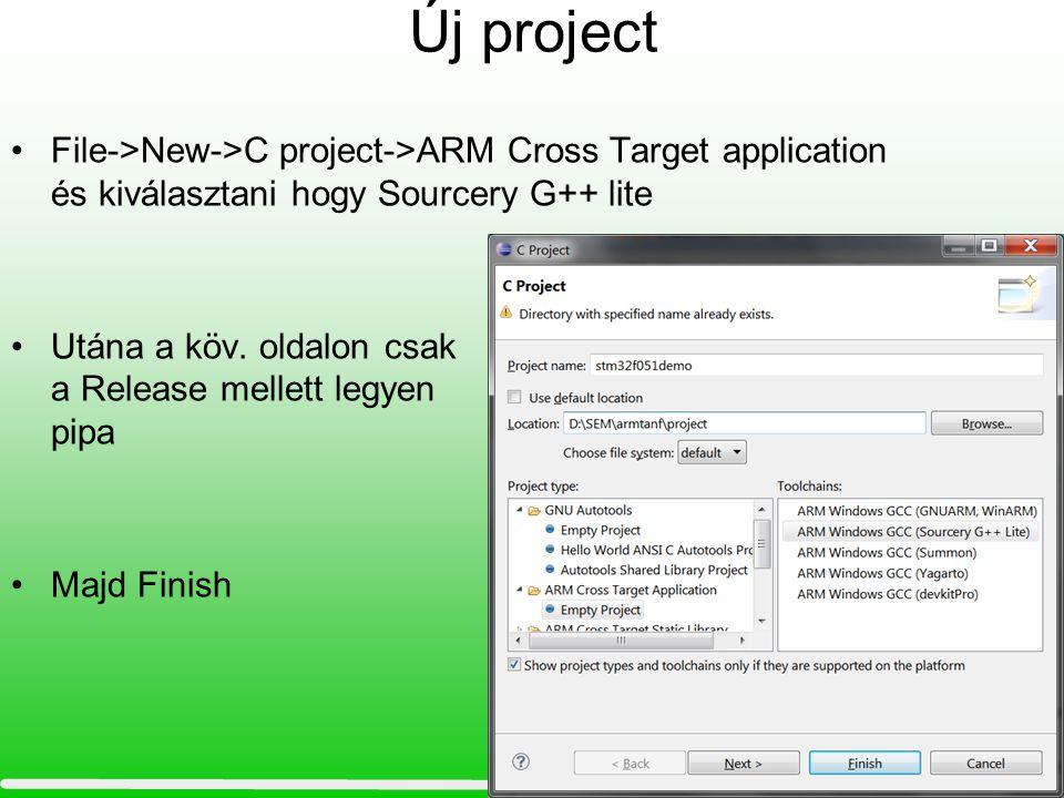 Új project File->New->C project->ARM Cross Target application és kiválasztani hogy Sourcery G++ lite Utána a köv. oldalon csak a Release mellett legye