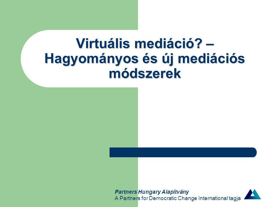 Érintett témák Facilitatív mediáció Evaluatív mediáció Narratív mediáció Transzformatív mediáció Online mediáció Virtuális mediáció MEDARB / ARBMED Partners Hungary Alapítvány A Partners for Democratic Change International tagja