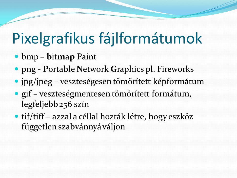 Pixelgrafikus fájlformátumok bmp – bitmap Paint png - Portable Network Graphics pl.