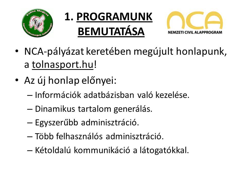 1. PROGRAMUNK BEMUTATÁSA NCA-pályázat keretében megújult honlapunk, a tolnasport.hu.
