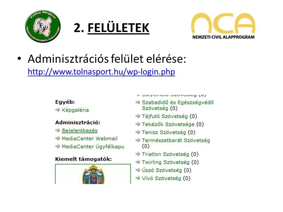 2. FELÜLETEK Adminisztrációs felület elérése: http://www.tolnasport.hu/wp-login.php http://www.tolnasport.hu/wp-login.php