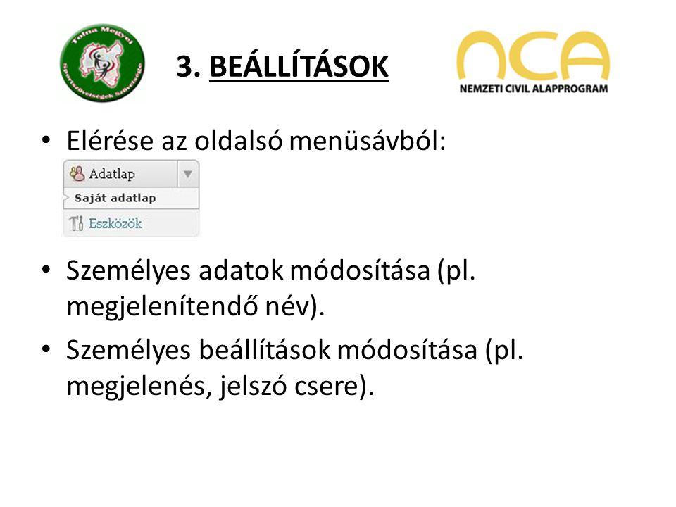 3. BEÁLLÍTÁSOK Elérése az oldalsó menüsávból: Személyes adatok módosítása (pl.