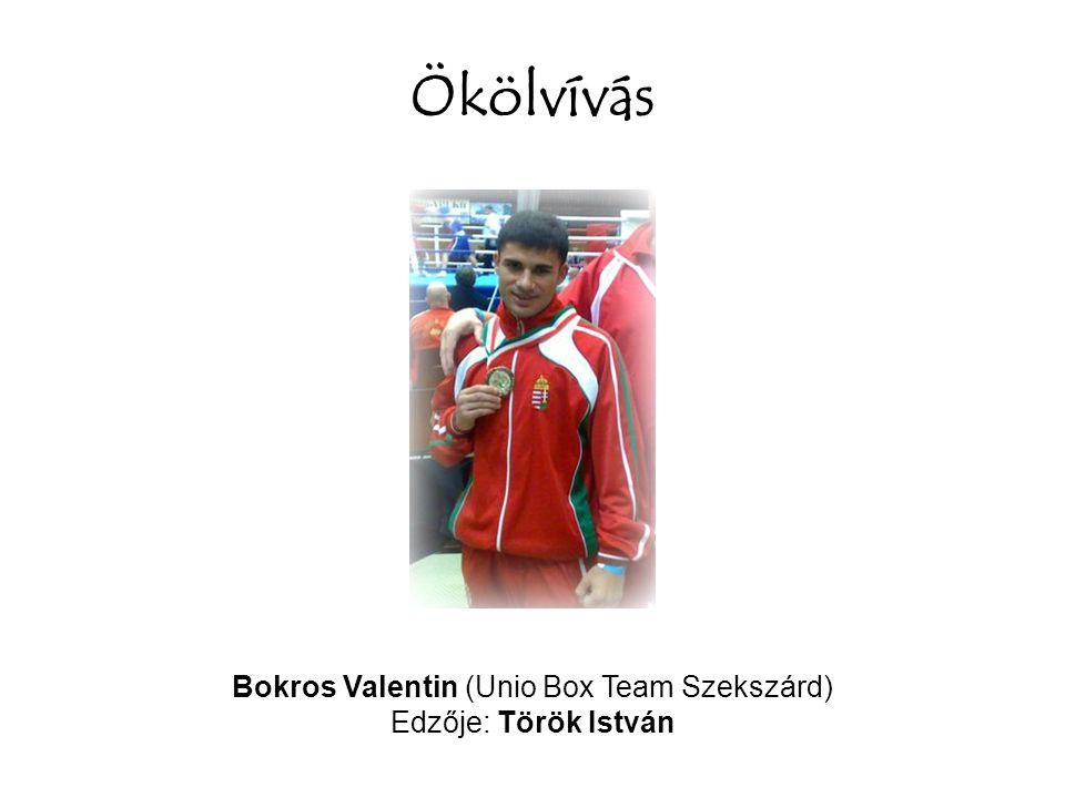 Ökölvívás Bokros Valentin (Unio Box Team Szekszárd) Edzője: Török István