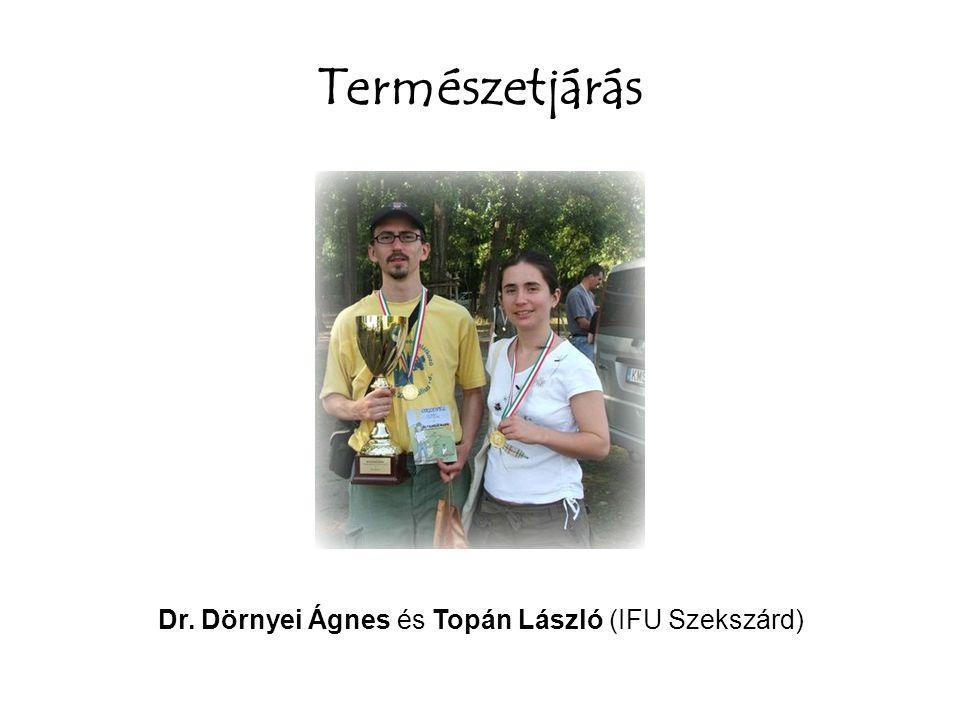 Természetjárás Dr. Dörnyei Ágnes és Topán László (IFU Szekszárd)