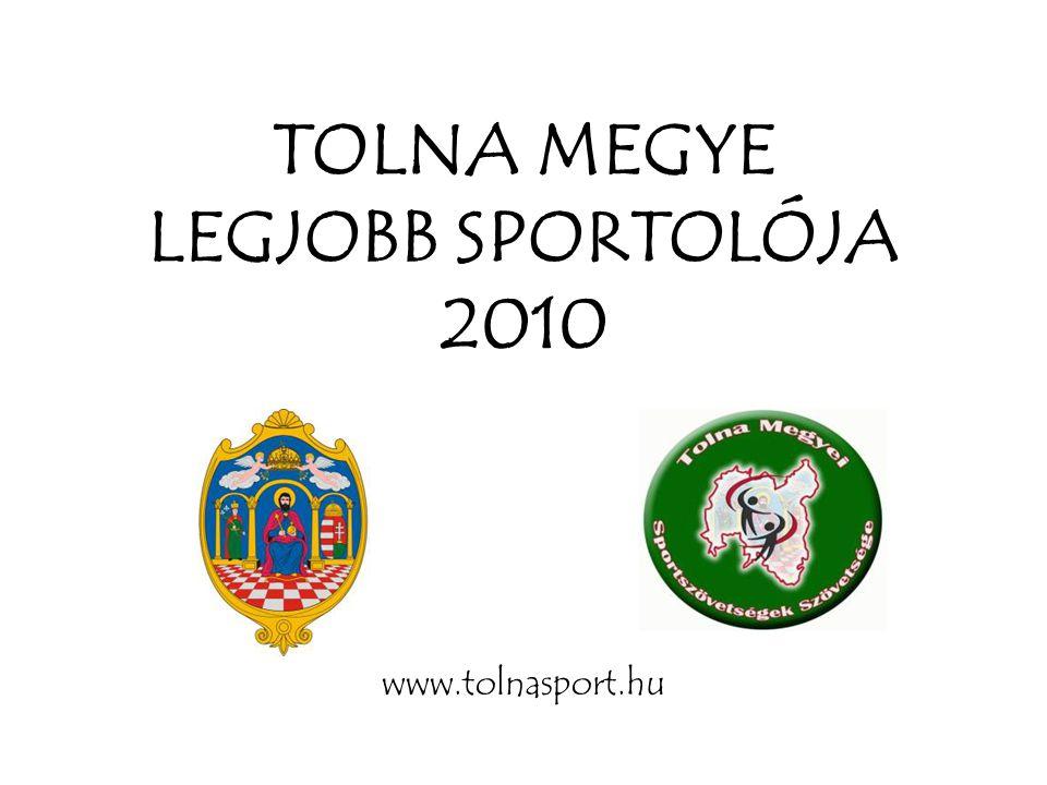 TOLNA MEGYE LEGJOBB SPORTOLÓJA 2010 www.tolnasport.hu