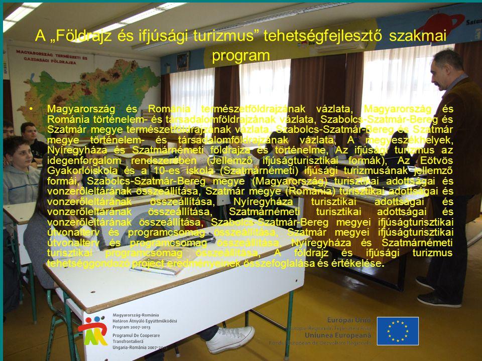 """A """"Földrajz és ifjúsági turizmus tehetségfejlesztő szakmai program Magyarország és Románia természetföldrajzának vázlata, Magyarország és Románia történelem- és társadalomföldrajzának vázlata, Szabolcs-Szatmár-Bereg és Szatmár megye természetföldrajzának vázlata, Szabolcs-Szatmár-Bereg és Szatmár megye történelem- és társadalomföldrajzának vázlata, A megyeszékhelyek, Nyíregyháza és Szatmárnémeti földrajza és történelme, Az ifjúsági turizmus az idegenforgalom rendszerében (Jellemző ifjúságturisztikai formák), Az Eötvös Gyakorlóiskola és a 10-es iskola (Szatmárnémeti) ifjúsági turizmusának jellemző formái, Szabolcs-Szatmár-Bereg megye (Magyarország) turisztikai adottságai és vonzerőleltárának összeállítása, Szatmár megye (Románia) turisztikai adottságai és vonzerőleltárának összeállítása, Nyíregyháza turisztikai adottságai és vonzerőleltárának összeállítása, Szatmárnémeti turisztikai adottságai és vonzerőleltárának összeállítása, Szabolcs-Szatmár-Bereg megyei ifjúságturisztikai útvonalterv és programcsomag összeállítása, Szatmár megyei ifjúságturisztikai útvonalterv és programcsomag összeállítása, Nyíregyháza és Szatmárnémeti turisztikai programcsomag összeállítása, A földrajz és ifjúsági turizmus tehetséggondozó project eredményeinek összefoglalása és értékelése."""