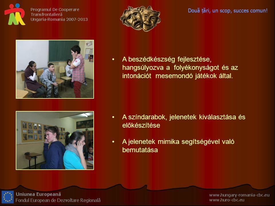 A beszédkészség fejlesztése, hangsúlyozva a folyékonyságot és az intonációt mesemondó játékok által.