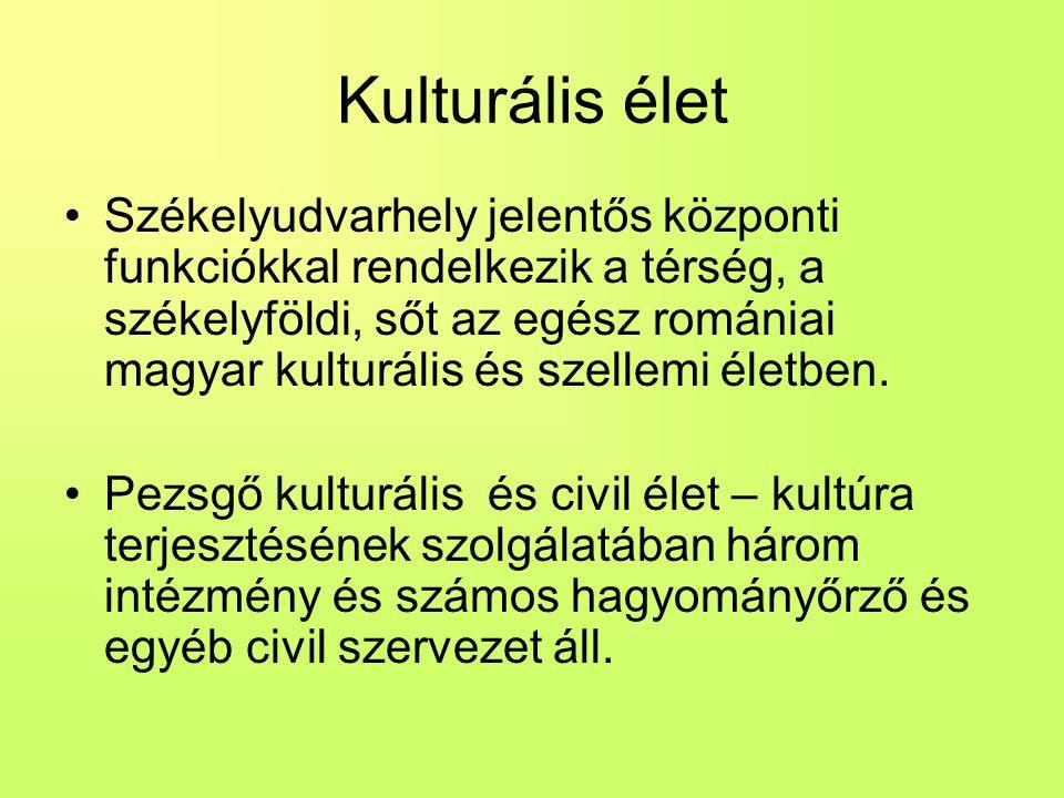 Kulturális élet Székelyudvarhely jelentős központi funkciókkal rendelkezik a térség, a székelyföldi, sőt az egész romániai magyar kulturális és szellemi életben.