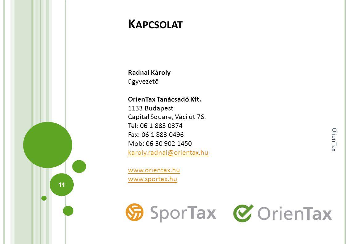 Radnai Károly ügyvezető OrienTax Tanácsadó Kft. 1133 Budapest Capital Square, Váci út 76. Tel: 06 1 883 0374 Fax: 06 1 883 0496 Mob: 06 30 902 1450 ka