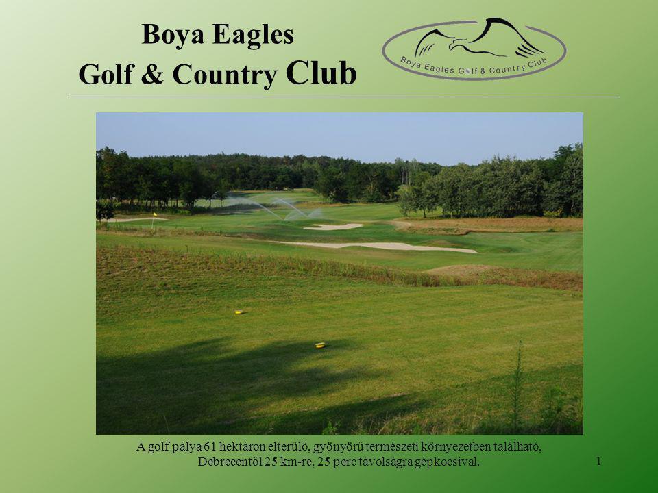 A golf pálya 61 hektáron elterülő, gyönyörű természeti környezetben található, Debrecentől 25 km-re, 25 perc távolságra gépkocsival. 1 Boya Eagles Gol