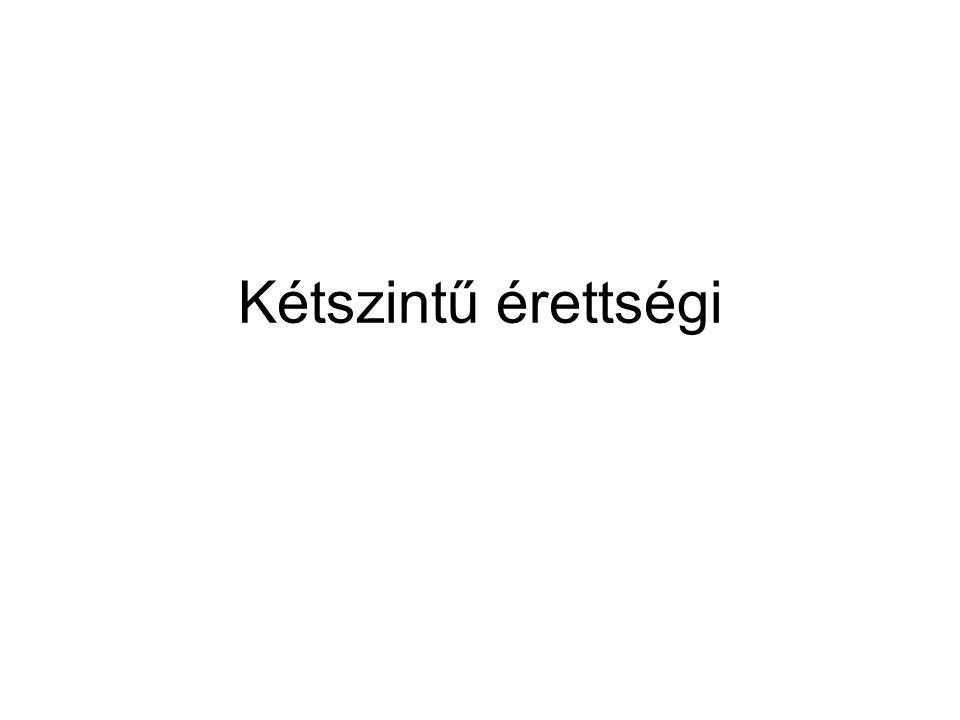Az érettségi jellemzői Egységes független az iskolatípustól Kétszintű – közép és emelt szint Nincs felvételi vizsga Tanuló választ szintet Érvényes - öt tantárgy: - magyar nyelv és irodalom - nemzetiségi német nyelv és irodalom - matematika - történelem - választható