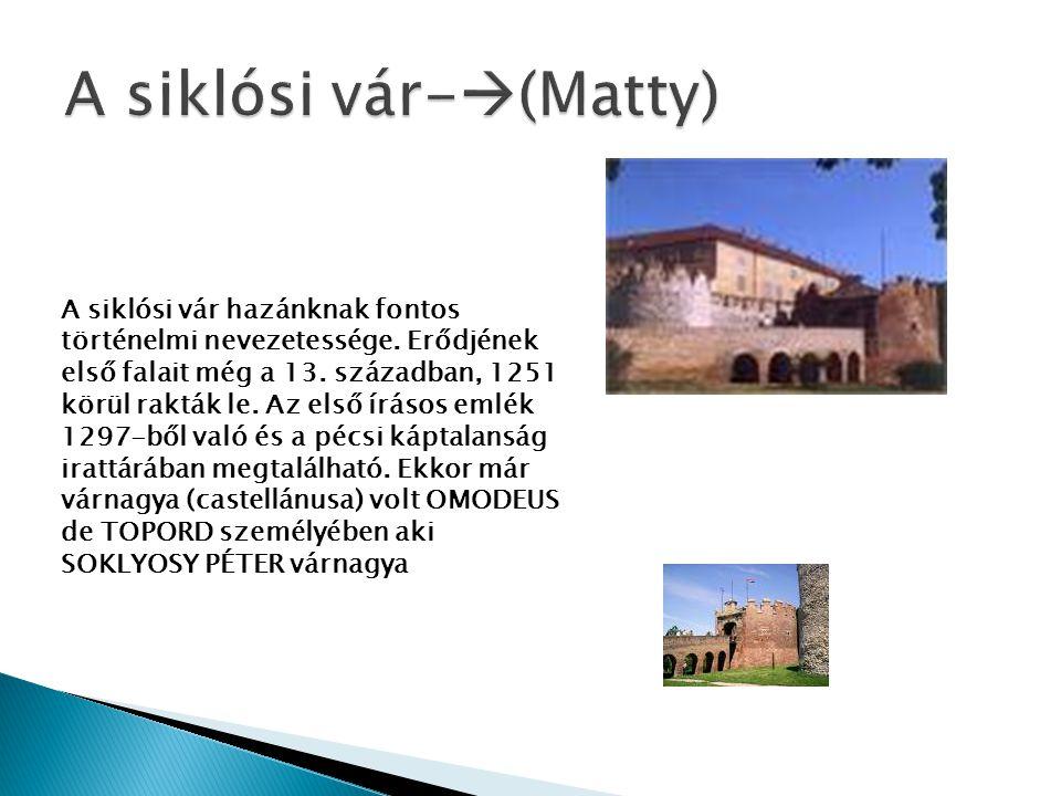 A siklósi vár hazánknak fontos történelmi nevezetessége. Erődjének első falait még a 13. században, 1251 körül rakták le. Az első írásos emlék 1297-bő