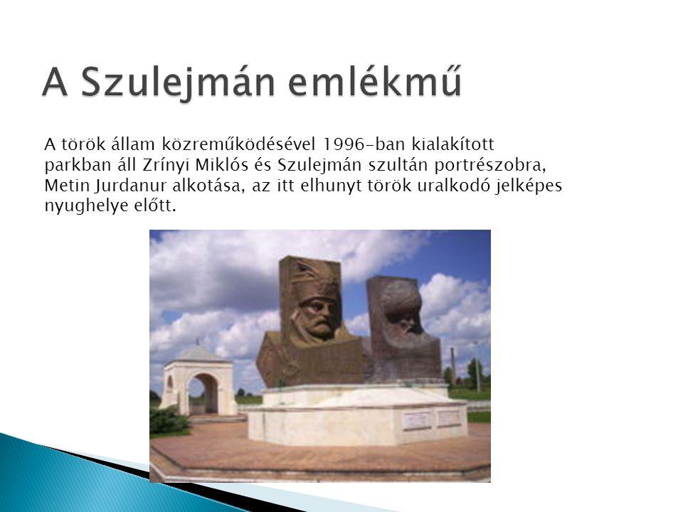A török állam közreműködésével 1996-ban kialakított parkban áll Zrínyi Miklós és Szulejmán szultán portrészobra, Metin Jurdanur alkotása, az itt elhun