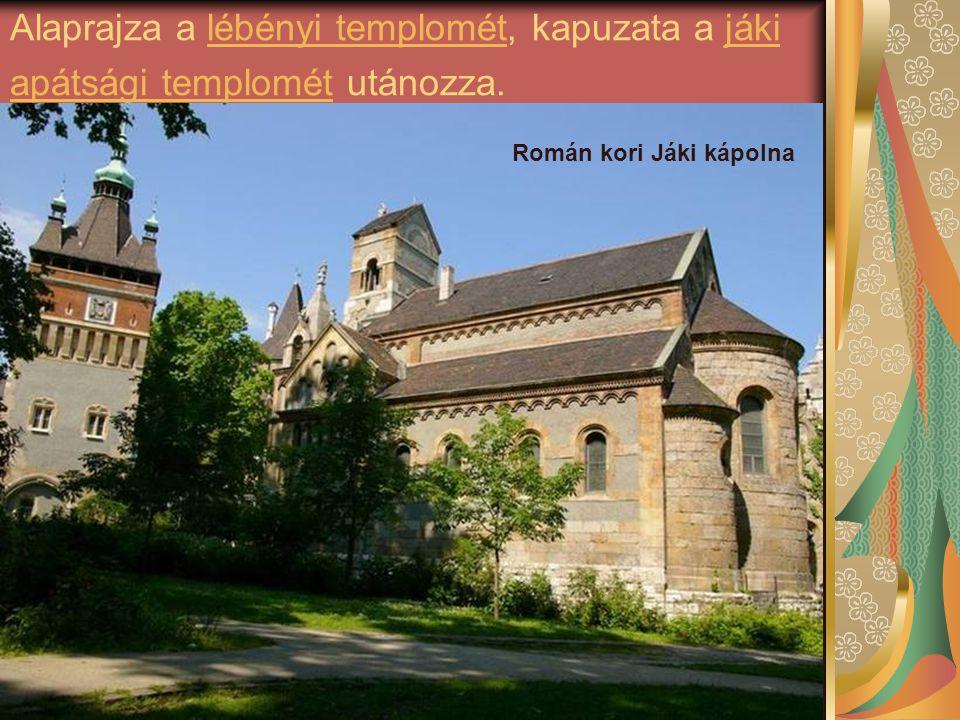 Alaprajza a lébényi templomét, kapuzata a jáki apátsági templomét utánozza.lébényi templométjáki apátsági templomét Román kori Jáki kápolna