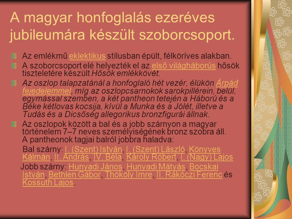A magyar honfoglalás ezeréves jubileumára készült szoborcsoport.
