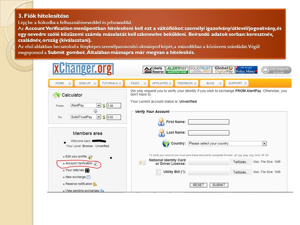 3. Fiók hitelesítése Lépj be a fiókodba a felhasználóneveddel és jelszavaddal.