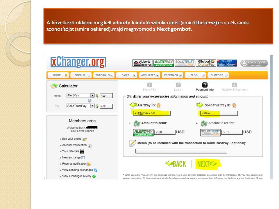 A következő oldalon meg kell adnod a kiinduló számla címét (amiről bekérsz) és a célszámla azonosítóját (amire bekéred), majd megnyomod a Next gombot.