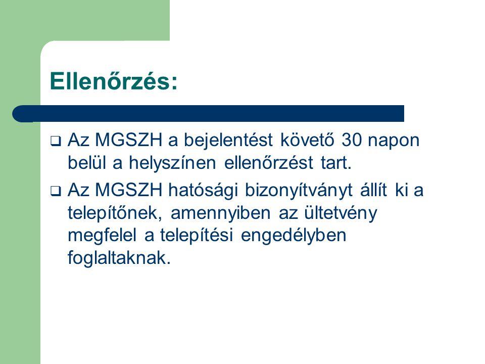 Ellenőrzés:  Az MGSZH a bejelentést követő 30 napon belül a helyszínen ellenőrzést tart.  Az MGSZH hatósági bizonyítványt állít ki a telepítőnek, am