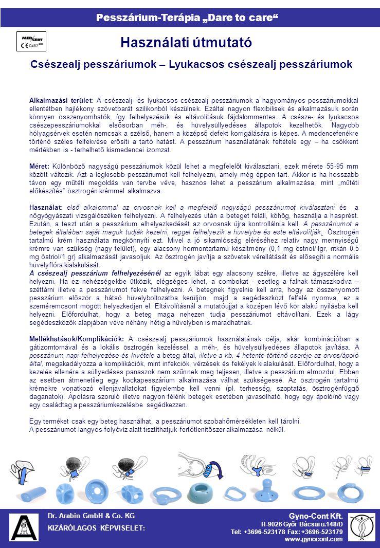 "Dr.Arabin GmbH & Co. KG KIZÁRÓLAGOS KÉPVISELET: Pesszárium-Terápia ""Dare to care Gyno-Cont Kft."